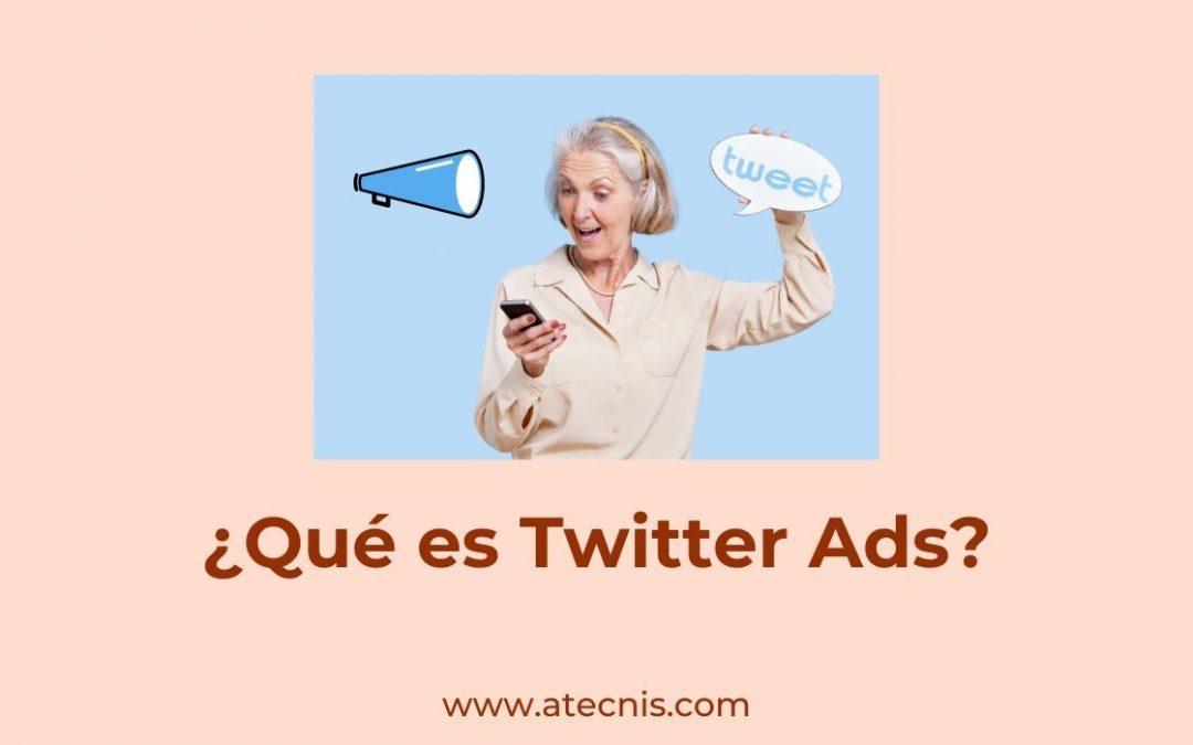 ¿Qué es Twitter Ads?