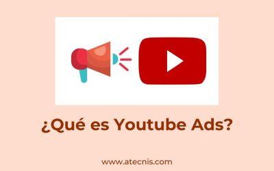 ¿Qué es Youtube Ads?