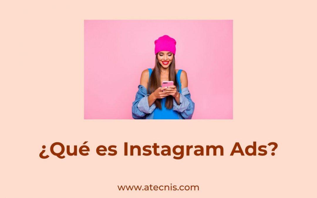 ¿Qué es Instagram Ads?