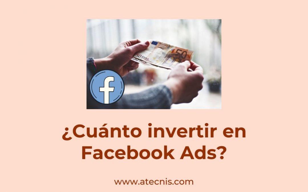 ¿Cuánto invertir en Facebook Ads?