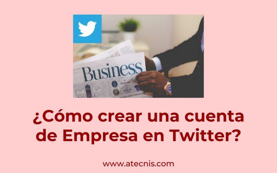 ¿Cómo crear una cuenta de Empresa en Twitter?