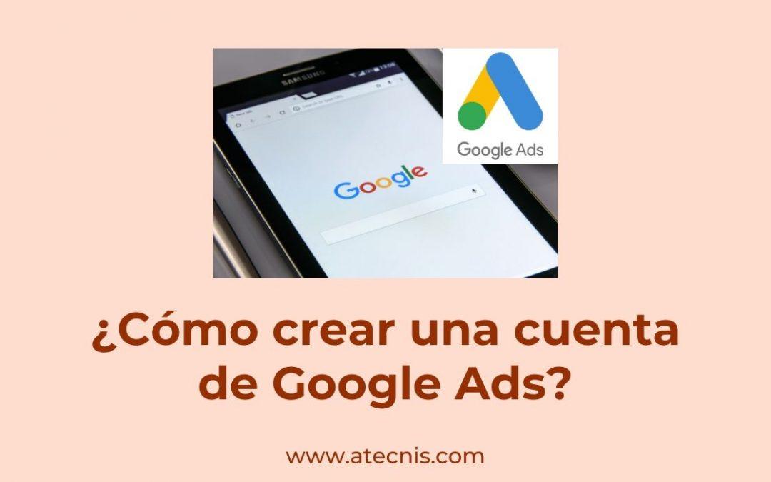 ¿Cómo crear una cuenta de Google Ads?
