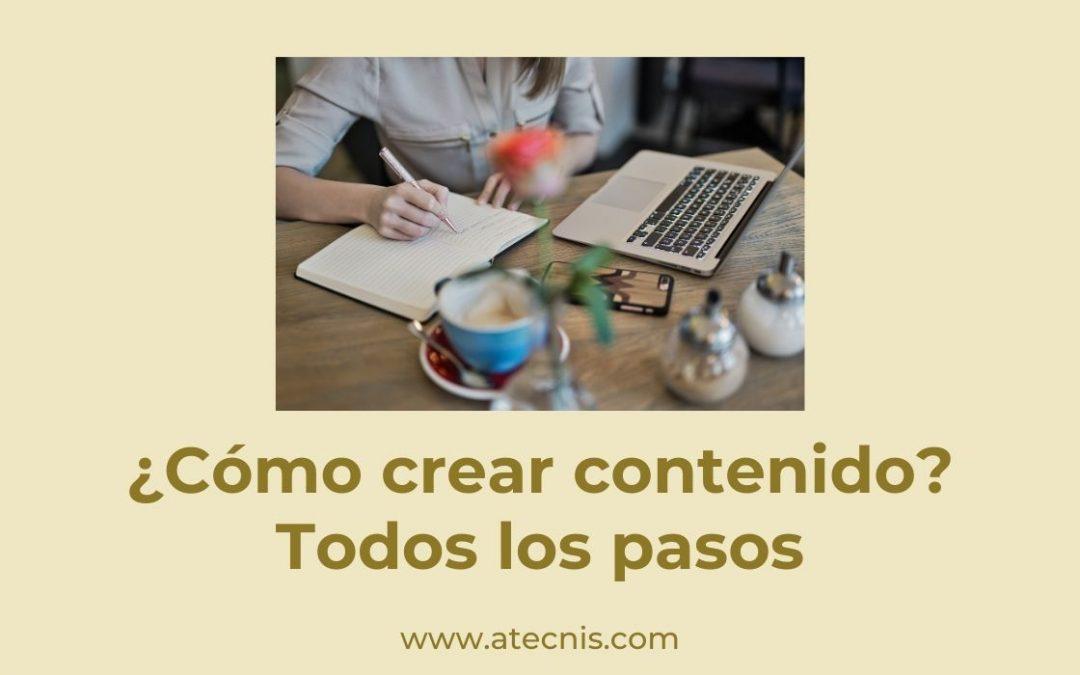 ¿Cómo crear contenido? Todos los pasos