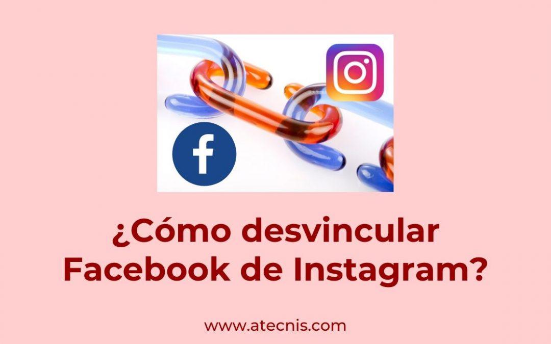 ¿Cómo desvincular Facebook de Instagram?